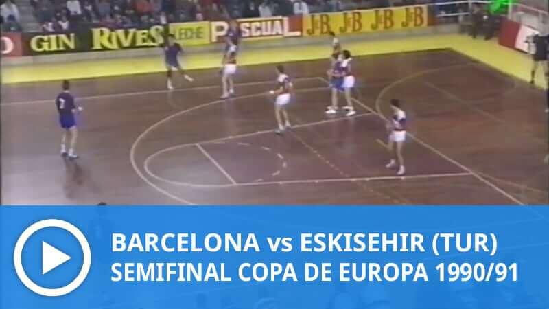 Semifinal Copa de Europa 1990/91: Barcelona vs Eskisehir