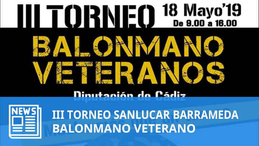 III Torneo Balonmano Veterano Sanlucar Barrameda