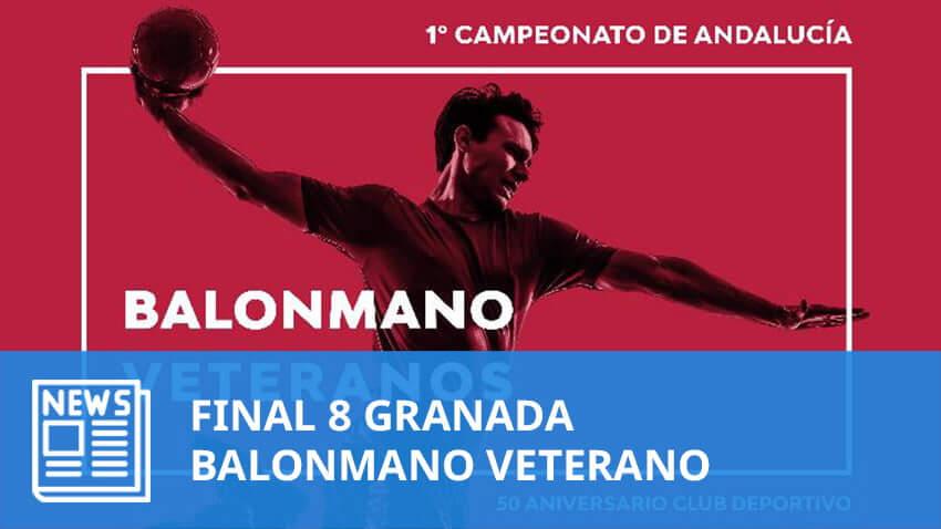 Balonmano Veterano: Final 8 1º Campeonato Andalucía