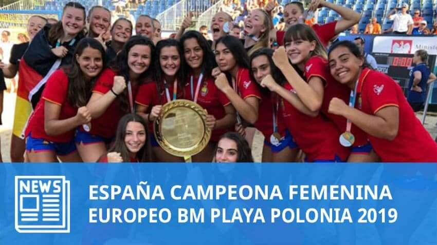 Europeo Juvenil BM Playa Polonia 2019: España Campeona Femenina