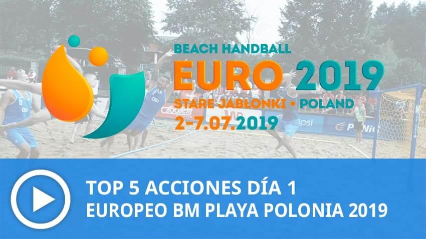 Europeo BM Playa Polonia 2019: Top 5 Acciones Día 1