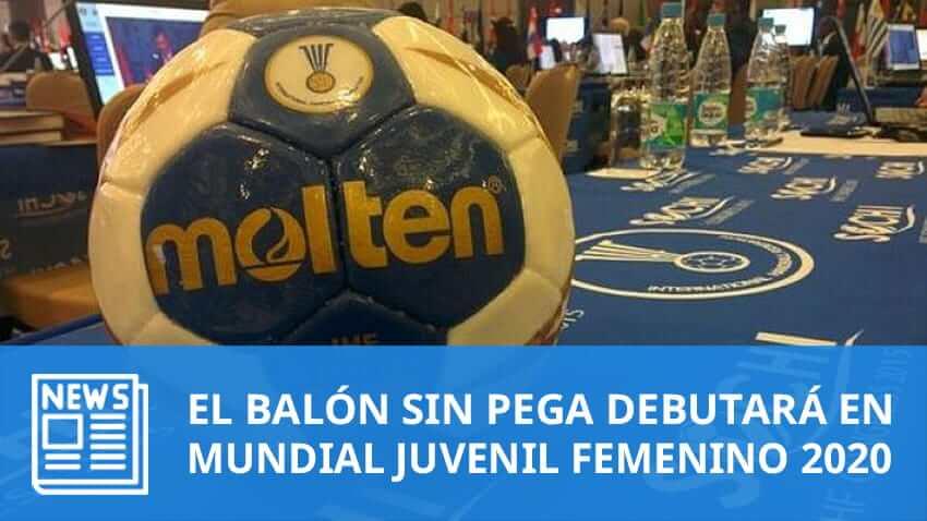 El Balón sin pega debutará en Mundial Juvenil Femenino 2020