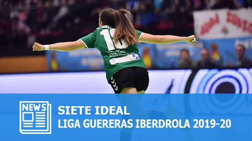 Liga Guerreras Iberdrola 2019-20: Siete Ideal
