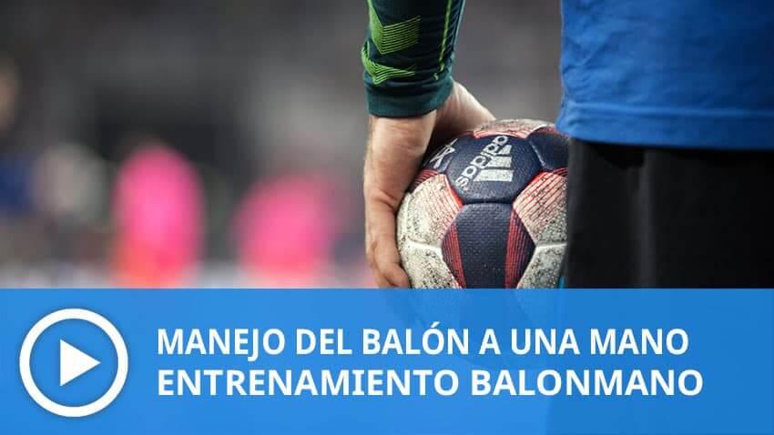 Entrenamiento: manejo y adaptación del balón a una mano