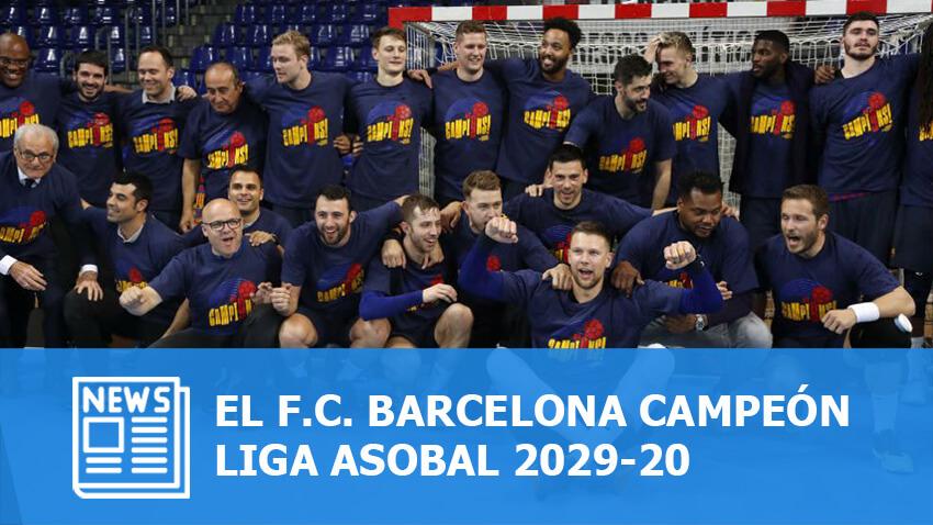 Liga ASOBAL 2019-20: El Barça Campeón