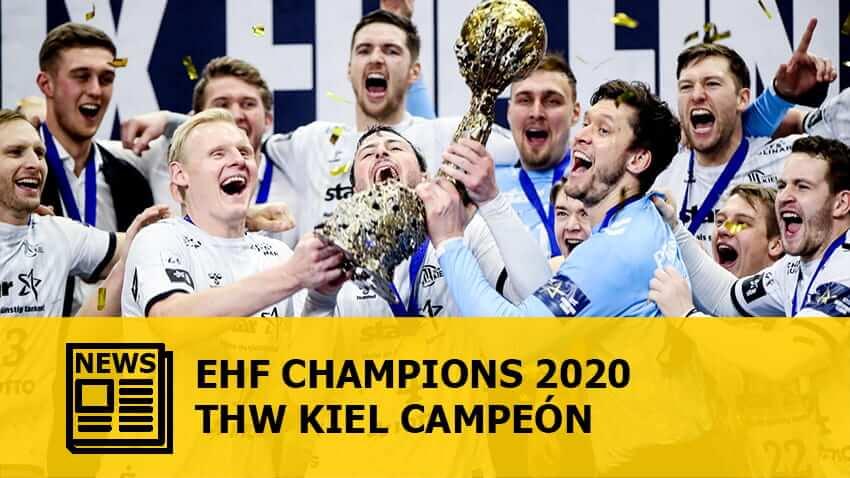 EHF Champions 2020: KIEL Campeón