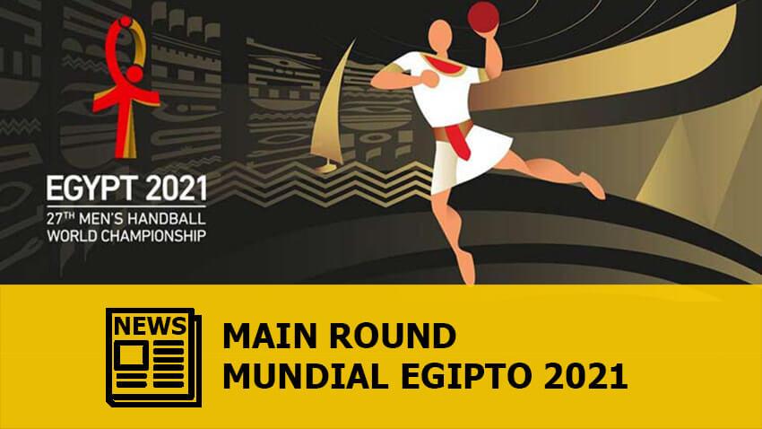 Mundial Egipto 2021: Main Round