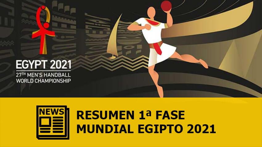 Mundial Egipto 2021: Resumen primera fase