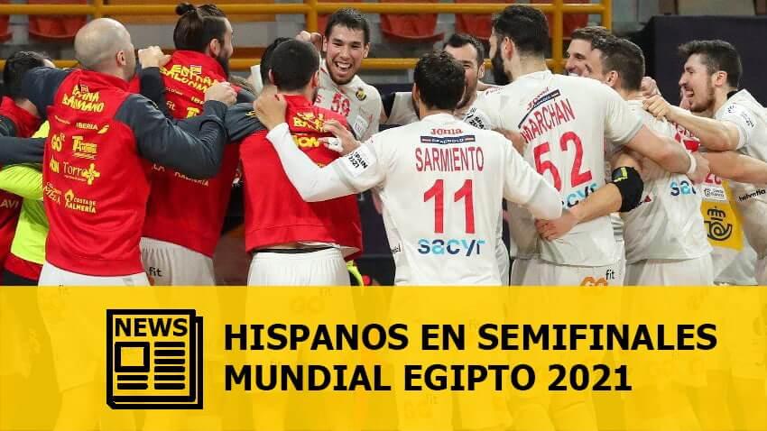 Mundial Egipto 2021: Los Hispanos a semifinales